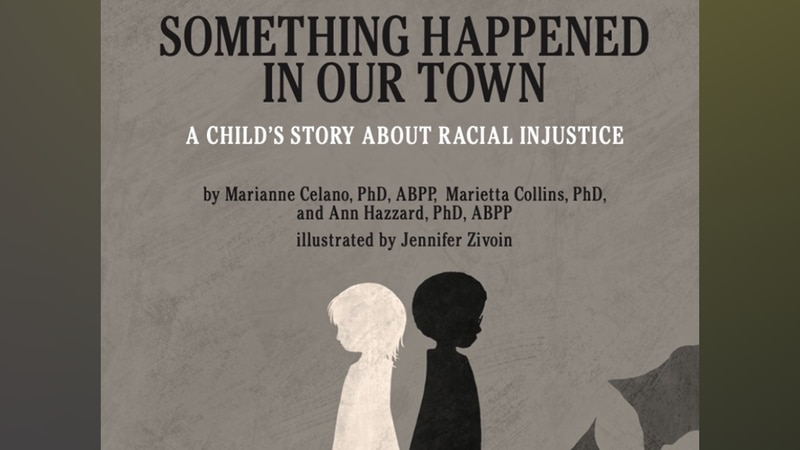 """""""Something Happened in Our Town: A Child's Story About Racial Injustice"""" tells the story..."""